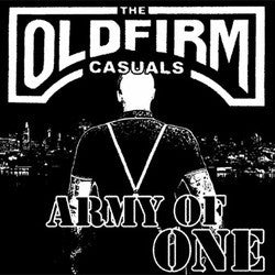 "The Old Firm Casuals ""Army Of One"" 7"""