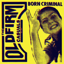 "The Old Firm Casuals ""Born Criminal"" 7"""