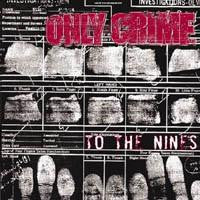 "Only Crime ""To The Nines"" LP"