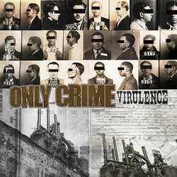 "Only Crime ""Virulence"" LP"