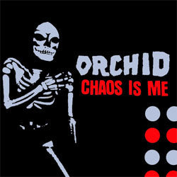 "Orchid ""Chaos Is Me"" LP"