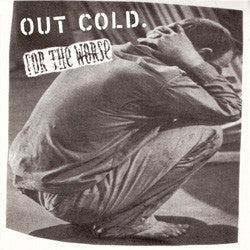 "Out Cold / For The Worse ""Split"" 7"""
