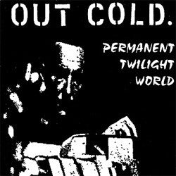 "Out Cold ""Permanent Twilight World"" CD"