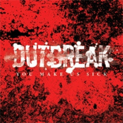 "Outbreak ""You Make Us Sick"" CD"