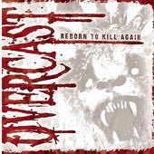 "Overcast ""Reborn To Kill Again"" CD"