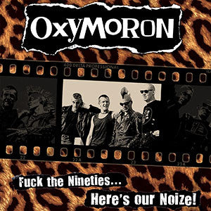 "Oxymoron ""Fuck The 90's Here's Our Noize"" LP"