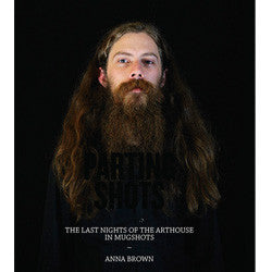 "Parting Shots ""The Last Nights Of The Arthouse"" Book"