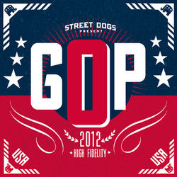"Street Dogs ""GOP/Not With"" 7"""