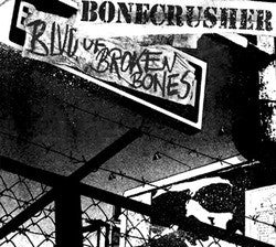 "Bonecrusher ""Blvd Of Broken Bones"" CD"