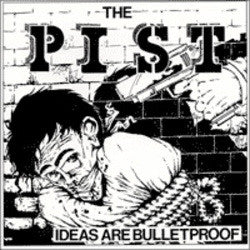 "Pist, The ""Ideas Are Bulletproof""LP"