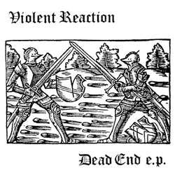 "Violent Reaction ""Dead End"" 7"""