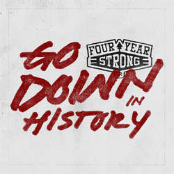 "Four Year Strong ""Go Down In History"" CD"