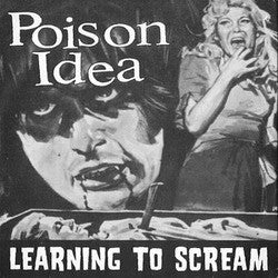 "Poison Idea ""Learning To Scream"" 7"""
