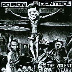 "Poison Control ""The Violent Years"" 7"""