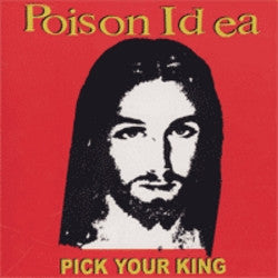 "Poison Idea ""Pick Your King"" CD"