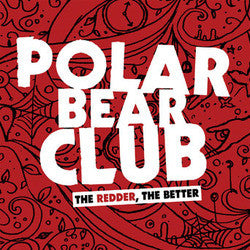 "Polar Bear Club ""The Redder The Better"" 12"""
