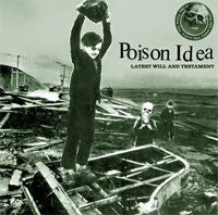 "Poison Idea ""Latest Will And Testament"" CD"
