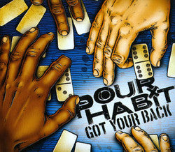"Pour Habit ""Got Your Back"" LP"