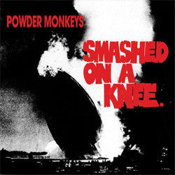 "Powder Monkeys ""Smashed On A Knee"" LP"