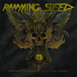 "Ramming Speed ""Doomed To Destroy, Destined To Die"" CD"