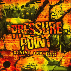 "Pressure Point ""Resist And Riot"" CD"