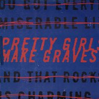 "Pretty Girls Make Graves ""s/t"" LP"