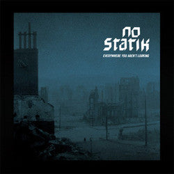 "No Statik ""Everywhere You Aren't Looking"" LP"
