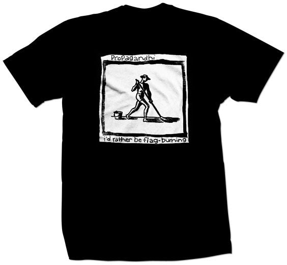 "Propagandhi ""I'd Rather Be Flag Burning"" T Shirt"