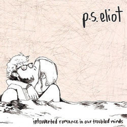 "P.S Eliot ""Introverted Romance In Our Troubled Minds"" LP"