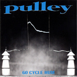 "Pulley ""60 Cycle hum"" LP"