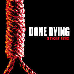 "Done Dying ""Shelf Life"" 7"""