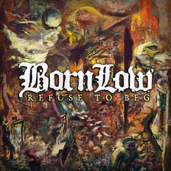 "Born Low ""Refuse To Beg"" 7"""