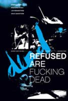 "Refused ""Are Fucking Dead"" DVD"