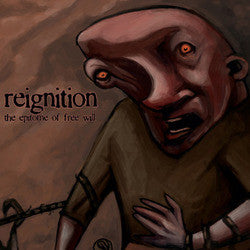 "Reignition ""The Epitome Of Free Will""7"""