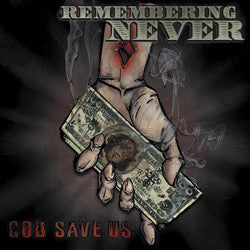 "Remembering Never ""God Save Us"" CD"
