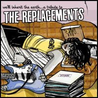 "Various ""We'll Inherit The Earth, A Tribute To The Replacements"""