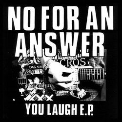 "No For An Answer ""You Laugh"" 7"""