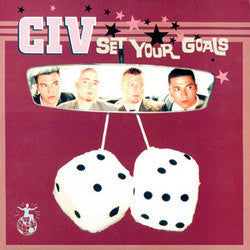 "CIV ""Set Your Goals"" LP"