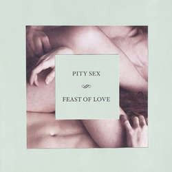 "Pity Sex ""Feast Of Love"" CD"