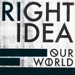 "Right Idea ""Our World"" 7"""