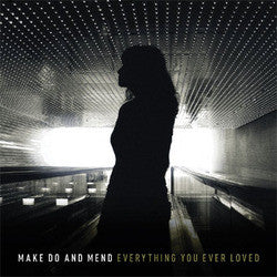 "Make Do and Mend ""Everything You Ever Loved"" CD"