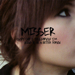 "Misser ""Every Day I Tell Myself I'm Going To Be A Better Person"""