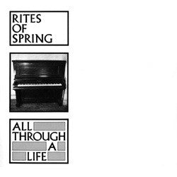 "Rites Of Spring ""All Through a Life"" 7"""