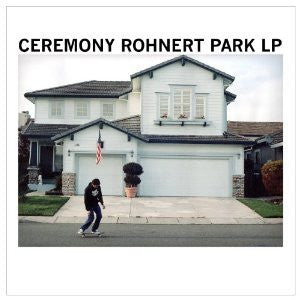 "Ceremony ""Rohnert Park"" CD"