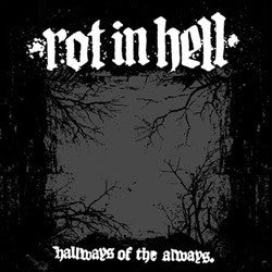 "Rot In Hell ""Hallways Of The Always"" CD"