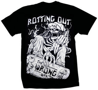 "Rotting Out ""The Wrong Way"" T Shirt"