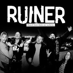 "Ruiner ""I Heard Those Dudes Are Assholes"" CD"