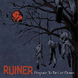 "Ruiner ""Prepare To Be Let Down"" LP"