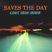 "Saves The Day ""Can't Slow Down"" CD"