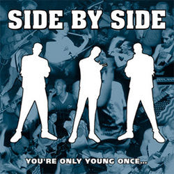 "Side By Side ""You're Only Young Once..."" CD"